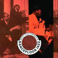 Various - Mojo Club Presents Dancefloor Jazz Volume One