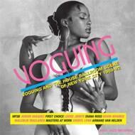 Various - Voguing & The House Ballroom Scene Of New York City 1976-96 Volume One