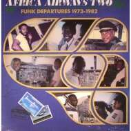 Various - Africa Airways Two: Funk Departures 1973-1982
