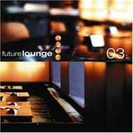 Various - Future Lounge 03