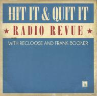 Various - Hit It & Quit It Radio Revue