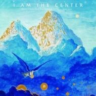 Various - I Am The Center: Private Issue New Age Music In America, 1950-1990