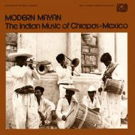 Various - Modern Mayan - The Indian Music Of Chiapas Mexico