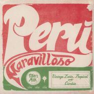Various - Peru Maravilloso: Vintage Latin, Tropical And Cumbia