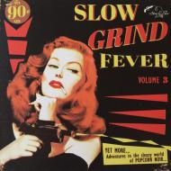 Various - Slow Grind Fever Volume 3 - Adventures In The Sleazy World Of Popcorn Noir...