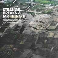 Various - Strange Breaks & Mr Thing II
