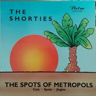 Various - The Shorties - The Spots of Metropols