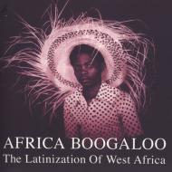Various - Africa Boogaloo: The Latinization Of West Africa
