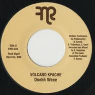 Volcano Kpache - Ooohh Weee / Pch 76