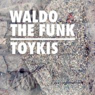 Waldo The Funk - Toykis