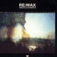 Waxolutionists - RE:WAX