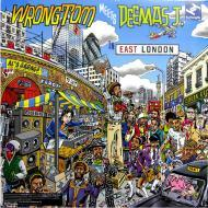 Wrongtom Meets Deemas J. - In East London