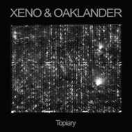 Xeno & Oaklander - Topiary (Colored Vinyl)