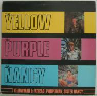 Yellowman & Fathead, Purpleman, Sister Nancy - The Yellow, The Purple And The Nancy