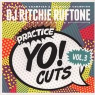 DJ Ritchie Ruftone - Practice Yo! Cuts Volume 3