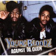 YoungBloodZ - Against Da Grain